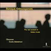 Baroque Extravagances: The Viol Consort in Italian Music