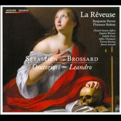 S&eacute;bastien Brossard: Oratorios; Leandro / Florence Bolton, Isabelle Druet