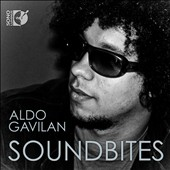 Soundbites / Aldo Gavilan, piano