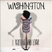 Washington (Australia): I Believe You Liar [Digipak] *