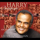 Harry Belafonte: Listen to the Man: Live in Concert