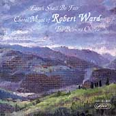 Ward: Choral Music / Belmont Chorale