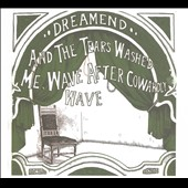 Dreamend: And the Tears Washed Me, Wave After Cowardly Wave [Digipak] *