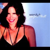 Wendy Kurtzman: Just For a Thrill [Digipak]