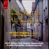 French Music for Alto Saxophone / Maurice, Jolivet, Charpentier, Ibrahim