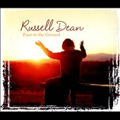 Russell Dean: Face to the Ground [Digipak]