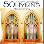 Various Artists: 50 Contemporary Hymns You Love To Sing