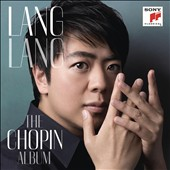 Lang Lang: The Chopin Album / Lang Lang, piano
