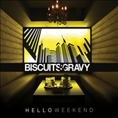 Biscuits & Gravy: Hello Weekend [Digipak]