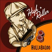 Hullabaloo (Children's Music): High Roller