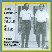 Louis Gallad/Leroy Thompson/Sing Miller: When Good Fellows Get Together