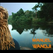 Manuel Wandji: Voyages & Friends [Digipak]