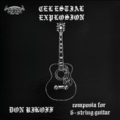 Don Bikoff: Celestial Explosion: Composia for 6-String Guitar [Digipak] *