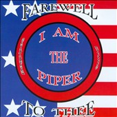 I Am the Piper: Farewell To Thee