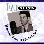 David Allyn: Where You at? 1941-1963