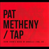 Pat Metheny: Tap: John Zorn's Book of Angels, Vol. 20 [Digipak]
