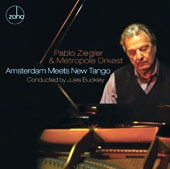 Metropole Orkest/Pablo Ziegler: Amsterdam Meets New Tango [6/2013]