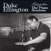 Duke Ellington: Restrospection: The Piano Sessions [Remastered]