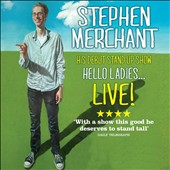 Stephen Merchant: Hello Ladies...Live!