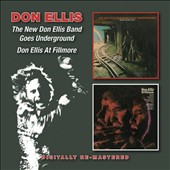 Don Ellis: The  New Don Ellis Band Goes Underground/Don Ellis at Fillmore *