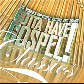 Various Artists: Gotta Have Gospel! Classics