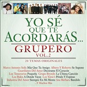 Various Artists: Yo Sé Que Te Acordarás Grupero, Vol. 2
