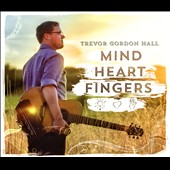 Trevor Gordon Hall: Mind Heart Fingers [Slipcase]