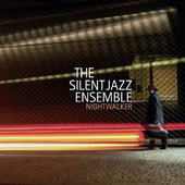 Silent Jazz Ensemble: Nightwalker [2/2015]