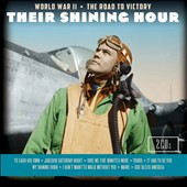 Various Artists: Their Shining Hour: World War II the Road To Victory