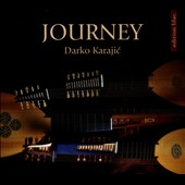 Journey - music by Romano, de Visee, Kapsberger, Weiss, Piccinini / Darko Karajic, lute, guitar, theorbo