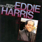 Eddie Harris: People Get Funny
