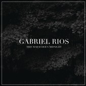 Gabriel Ríos: This Marauder's Midnight *