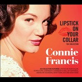 Connie Francis: Lipstick on Your Collar: The Collection