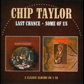 Chip Taylor: Last Chance/Some of Us