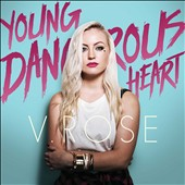 V. Rose: Young Dangerous Heart
