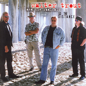Walter Trout: Go the Distance