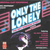 Original Soundtrack: Only the Lonely: The Roy Orbison Story [Original Cast Recording]