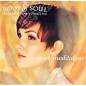 Body & Soul: Body and Soul: Quiet Meditation