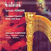 Jongen: Complete Chamber Music with Harp/ Ensemble Harpeggio