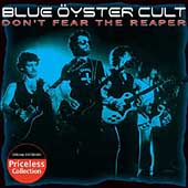 Blue Öyster Cult: Don't Fear the Reaper [Priceless Collection]