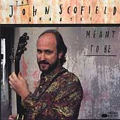 John Scofield: Meant to Be