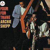 Archie Shepp: Four for Trane [Remaster]