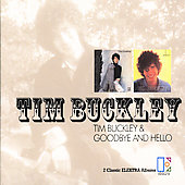Tim Buckley: Tim Buckley/Goodbye and Hello
