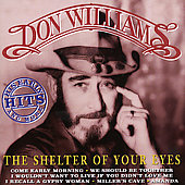 Don Williams: Shelter of Your Eyes: Early Hits & More