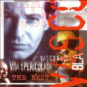 Vasco Rossi: Vita Spericolata the Best