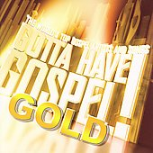 Various Artists: Gotta Have Gospel Gold