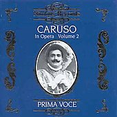 Prima Voce - Caruso in Opera Vol 2