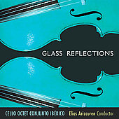 Reflections- Glass / Arizcuren, Cello Octet Conjunto Ibérico