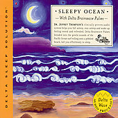 Jeffrey D. Thompson: Sleepy Ocean: With Delta Brainwave Pulses [Digipak]