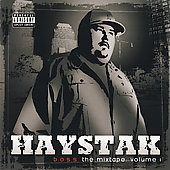Haystak: B.O.S.S.: The Mixtape, Vol. 1 [PA]